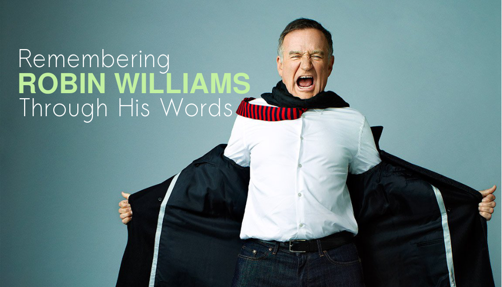 Remembering Robin Williams Through His Words