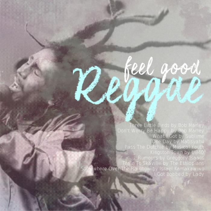 feel good reggae mixtape